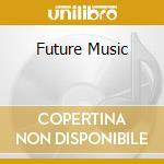 FUTURE MUSIC cd musicale di DARU & REGGIE B