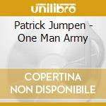 One man army cd musicale di Patrick Jumpen
