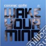 Cosmic Gate - Wake Your Mind cd musicale di Gate Cosmic