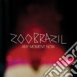 Any moment now cd musicale di Brazil Zoo