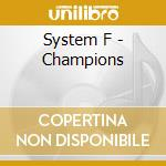 System F - Champions cd musicale di F Ststem