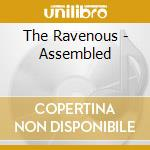 The Ravenous - Assembled cd musicale