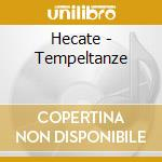 Hecate - Tempeltanze cd musicale