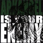 Is your enemy cd musicale di Arkangel
