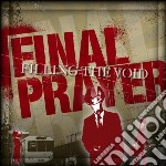 Filling the void cd musicale di Prayer Final