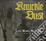 Knuckledust - Time Won T Heal This cd musicale di Knuckledust