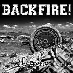 Backfire! - My Broken World cd musicale di Backfire!