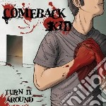 Turn it around cd musicale di Kid Comeback