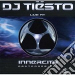 LIVE AT INNERCITY                         cd musicale di TIESTO