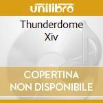 Artisti Vari - Thunderdome Xiv cd musicale di Artisti Vari