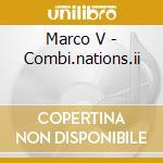 V Marco - Combi.nations.ii cd musicale di MARCO V
