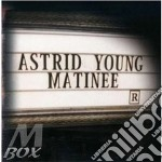 Matinee cd musicale di Astrid Young
