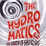 The earth is shaking cd musicale di Hydromatics
