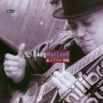Doug Macleod - A Little Sin cd musicale di MACLEOD DOUG