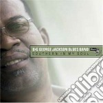 Big George Jackson Blues Band - Southern In My Soul cd musicale di JACKSON GEORGE BIG