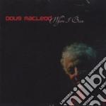 Doug Macleod - Where I Been cd musicale di DOUG MACLEOD