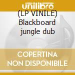 (LP VINILE) Blackboard jungle dub lp vinile di Lee Perry
