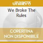 WE BROKE THE RULES cd musicale di AVENTURA
