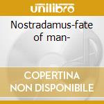 Nostradamus-fate of man- cd musicale di Kayak