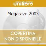 Megarave 2003 cd musicale di Artisti Vari