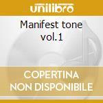 Manifest tone vol.1 cd musicale