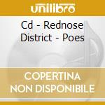 CD - REDNOSE DISTRICT - POES cd musicale di REDNOSE DISTRICT