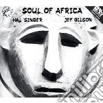 Hal Singer / Jef Gilson - Soul Of Africa cd musicale di SINGER, HAL & GILSON