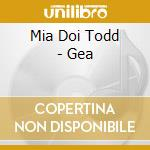 Mia Doi Todd - Gea cd musicale di MIA DOI TODD
