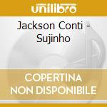 SUJINHO cd musicale di CONTI, JACKSON