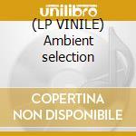 (LP VINILE) Ambient selection lp vinile di John Beltran