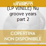 (LP VINILE) Nu groove years part 2 lp vinile di Brothers Burrell