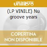 (LP VINILE) Nu groove years lp vinile di Brothers Burrell