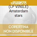 (LP VINILE) Amsterdam stars lp vinile di Artisti Vari