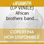 (LP VINILE) African brothers band ltd deluxe ed.lp lp vinile di African brothers ban