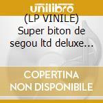 (LP VINILE) Super biton de segou ltd deluxe ed.lp lp vinile di Super biton de segou