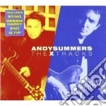 Andy Summers - The X Tracks cd musicale di Andy Summers