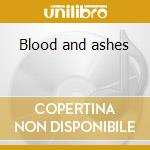 Blood and ashes cd musicale di Outerspace