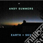 Summers,andy - Earth & Sky cd musicale di Andy Summers