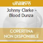 Blood dunza cd musicale di Johnny Clarke