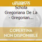 Schola Gregoriana De La - Gregorian Chants cd musicale di Gregoriana Schola