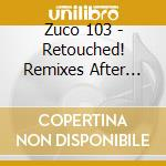 RETOUCHED!AFTER THE CARNAVAL cd musicale di ZUCO 103