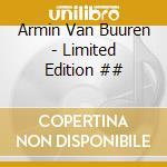 Armin Van Buuren - Limited Edition cd musicale di Armin van buuren