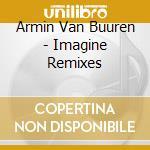 IMAGINE REMIXES cd musicale di VAN BUUREN ARMIN