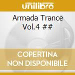 Armada Trance Vol.4 ## cd musicale