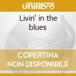 Livin' in the blues cd musicale di Johnny Winter