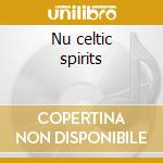 Nu celtic spirits cd musicale