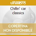 Chillin' car classics cd musicale