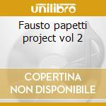 Fausto papetti project vol 2 cd musicale di Fausto Papetti