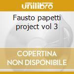 Fausto papetti project vol 3 cd musicale di Fausto Papetti