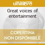 Great voices of entertainment cd musicale